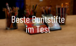 Beste Buntstifte Test