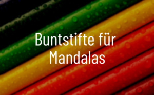 Buntstifte für Mandalas