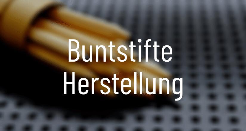 Buntstifte Herstellung