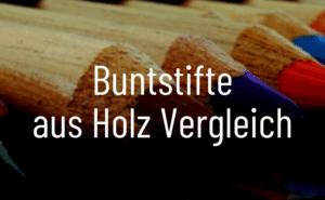 Buntstifte aus Holz Vergleich