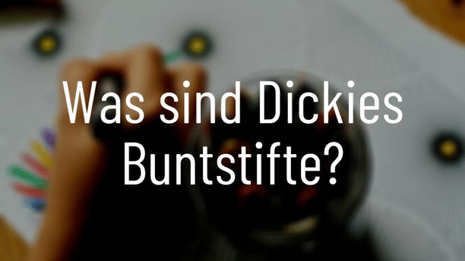 Was sind Dickies Buntstifte?