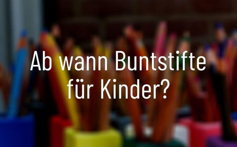 Ab wann eignen sich Buntstifte für Kinder? | Alle Infos ...