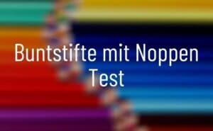 Buntstifte mit Noppen Test