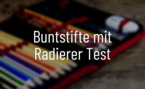 Buntstifte mit Radierer Test