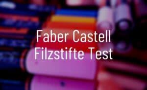 Faber Castell Filzstifte Test