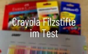 Crayola Filzstifte Test
