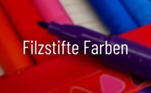 Filzstifte Farben